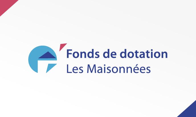 PROJET FONDS DE DOTATION LES MAISONNEES